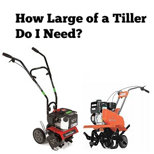 how large of a tiller do i need