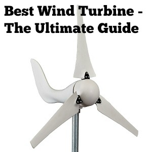 Best Wind Turbine Reviews 2019 - The Ultimate Guide