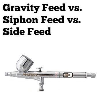gravity feed vs siphon feed vs side feed