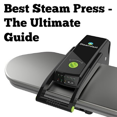 best steam press ultimate guide
