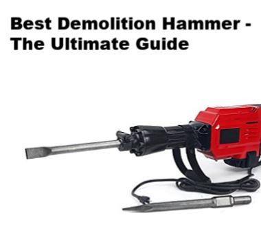 best demolition hammer ultimate guide