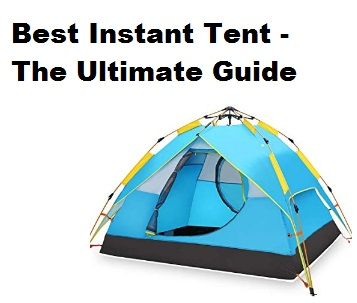 best instant tent ultimate guidee