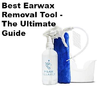 best earwax removal tool ultimate guide